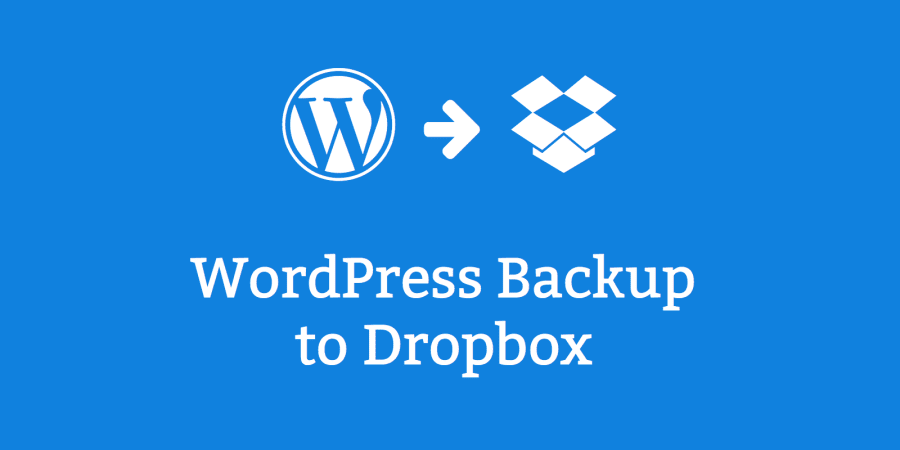 Backup WordPress Site To Dropbox For Free